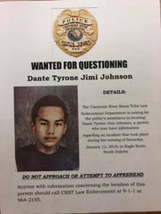 Dante Tyrone Jimi Johnson, 16, is wanted for questioning by the Cheyenne River Sioux Tribe Law Enforcement in connection to a weekend death in Eagle Butte.
