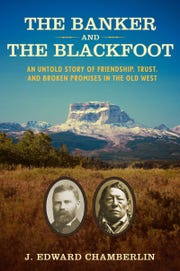 """The Banker and The Blackfoot"" by J. Edward Chamberlin"