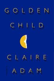 """""""Golden Child"""" by Claire Adam"""