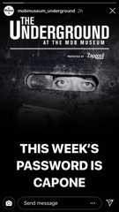 The Underground at the Mob Museum posts its password on its Instagram story every week.