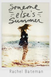 """Someone Else's Summer"" by Rachel Bateman"