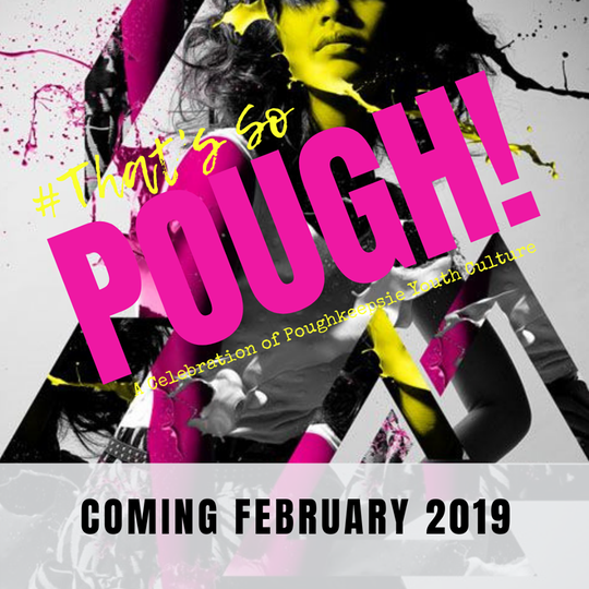 "An image designed to promote ""That's So Pough! A Celebration of Poughkeepsie Youth Culture."""