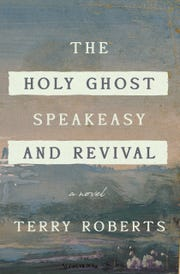 """The Holy Ghost Speakeasy and Revival"" by Terry Roberts"