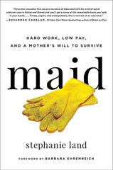 """Maid: Hard Work, Low Pay, and a Mother's Will to Survive"" by Stephanie Land."