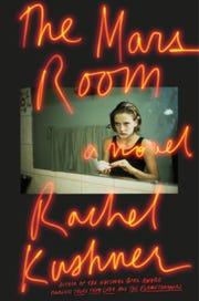"""""""The Mars Room,"""" by Rachel Kushner."""