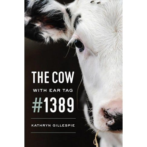"""""""The Cow With Ear Tag #1389"""" by Kathryn Gillespie"""