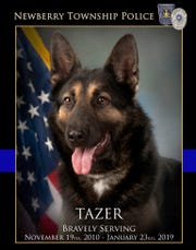 Newberry Township Police K-9 Tazer died Wednesday, Jan. 23, after his health had been deteriorating, police said.