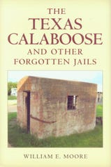 'The Texas Calaboose and Other Forgotten Jails' by William E. Moore