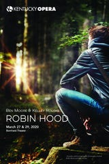 "Kentucky Opera will stage ""Robin Hood"" during its Brown-Forman 2019-20 season."