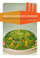 Christina Ward's richly illustrated history of American advertising cookbooks was published in January.