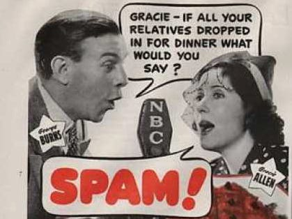 Radio personalities George Burns and Gracie Allen were enlisted for this 1940 Hormel ad for Spam.