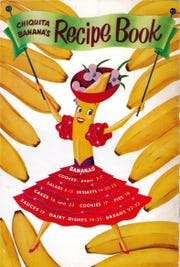 Chiquita Banana, the mascot of United Fruit Co. , graced the cover of this 1947 recipe book.
