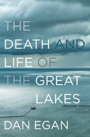 """Cover of """"The Death and Life of the Great Lakes"""" by Dan Egan, one of the featured books in this year's Door County Reads."""