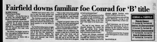 The 1991 State B championship was a battle between familiar foes Conrad and Fairfield.