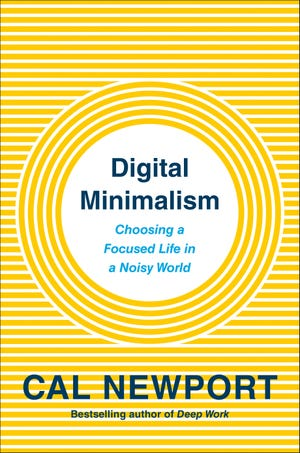 """Digital Minimalism,"" by Cal Newport."
