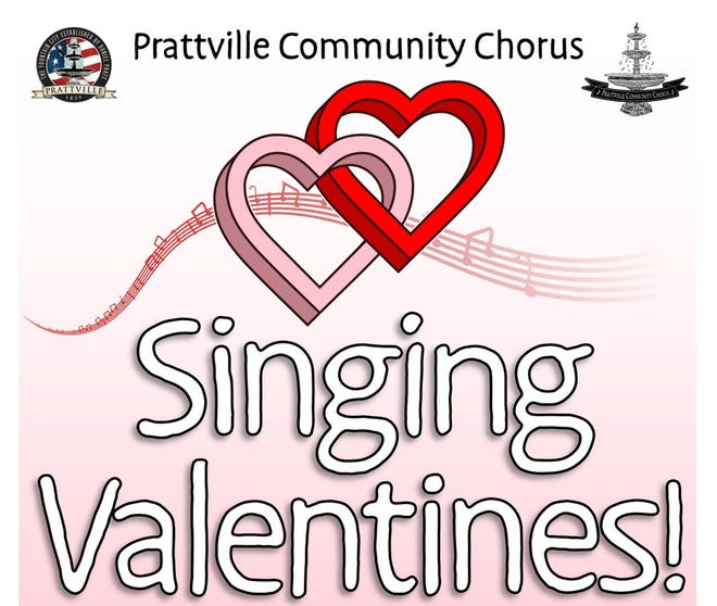 The Prattville Community Chorus will present Singing Valentines.