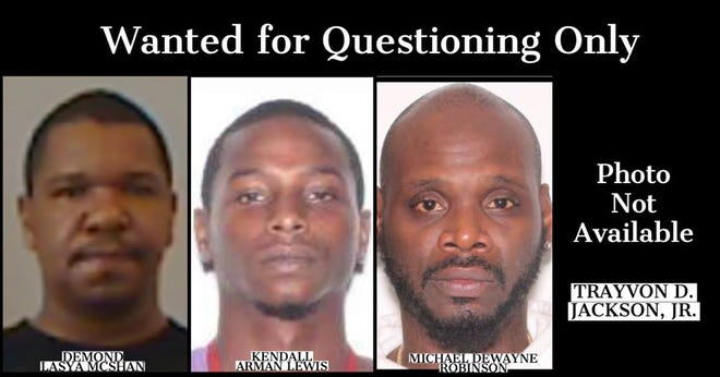 Michael DeWayne Robinson, Demond Lasya McShan, both 41, Kendall Arman Lewis, 22, and Travyon D. Jackson Jr., 18 are wanted for questioning in a West Pensacola homicide.