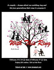 """The comedy-drama """"With This Ring"""" is perfect for couples to see on Valentine's Day. The performance will be on Feb. 15, 16 at 8 p.m. and Feb. 17 at 2 p.m. at the Brook Arts Center."""