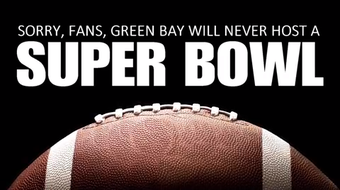 Here are a few reasons why Green Bay won't be hosting a Super Bowl.