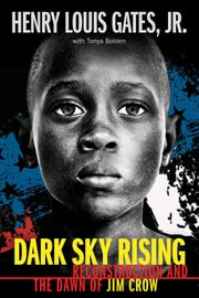 """Dark Sky Rising,"" by Henry Louis Gates, Jr., with Tonya Bolden."