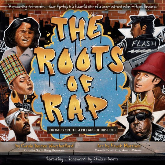"""The Roots of Rap,"" by Carole Boston Weatherford, illustrated by Frank Morrison"