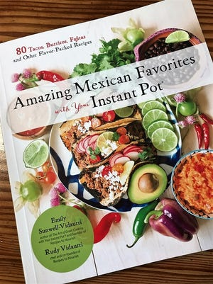 """""""Amazing Mexican Favorites with your Instant Pot"""" by Emily Sunwell-Vidaurri and Rudy Vidaurri"""
