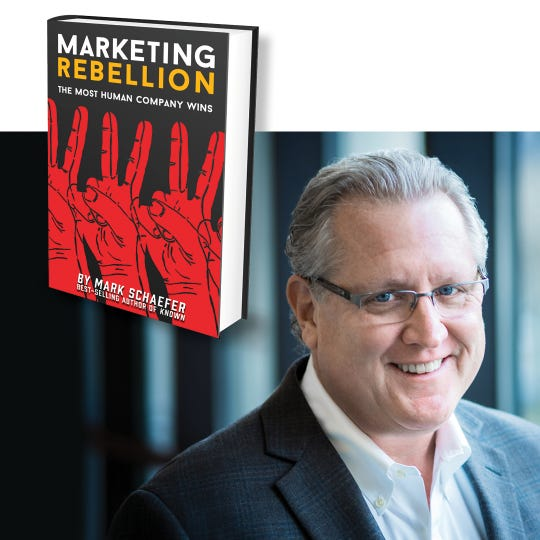 "Mark Schaefer has published his seventh book, ""Marketing Rebellion: The Most Human Company Wins."""