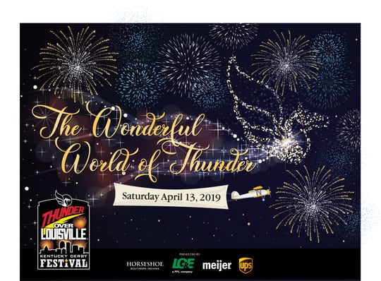 """""""The Wonderful World of Thunder"""" is the Kentucky Derby Festival's theme for the 2019 Thunder Over Louisville."""