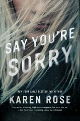 """""""Say You're Sorry,"""" by Karen Rose"""