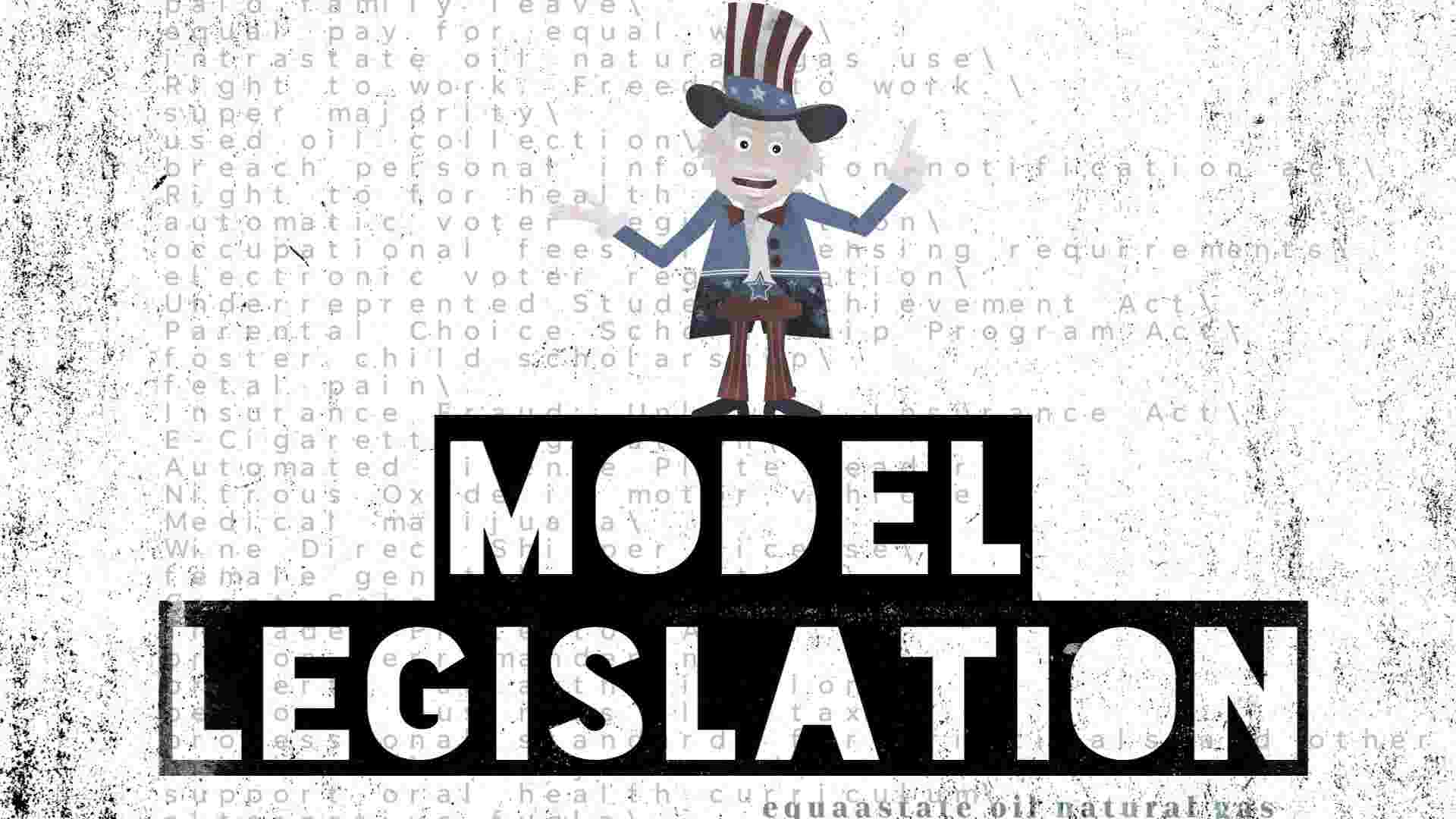 How model bills work and why you should care