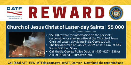 Investigators in St. George are offering a $5,000 reward for information into a Jan. 26 fire at a church building near the LDS Temple.