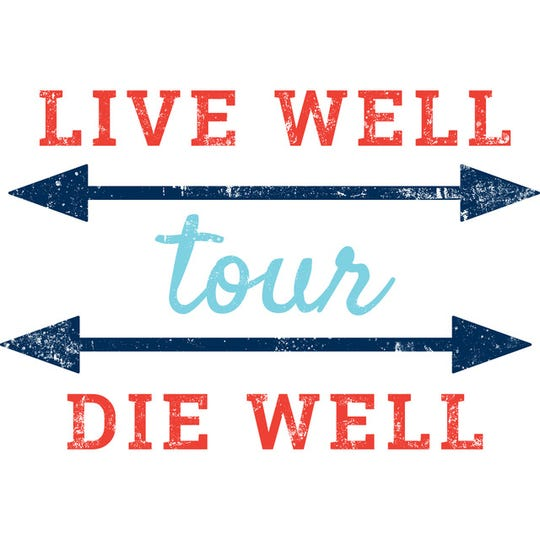 Live Well, Die Well