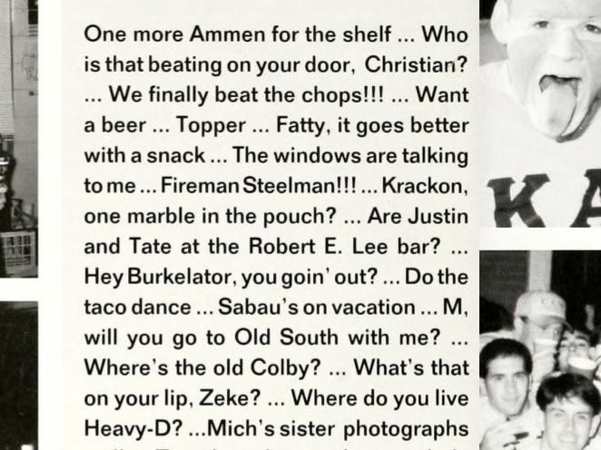 "Text from the Kappa Alpha page of the 1995-1996 yearbook includes: ""Are Justin and Tate at the Robert E. Lee bar?"" Tate Reeves was the only fraternity brother that year with the first name Tate."