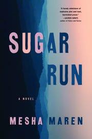 """Sugar Run: A Novel"" by Mesha Maren. l"