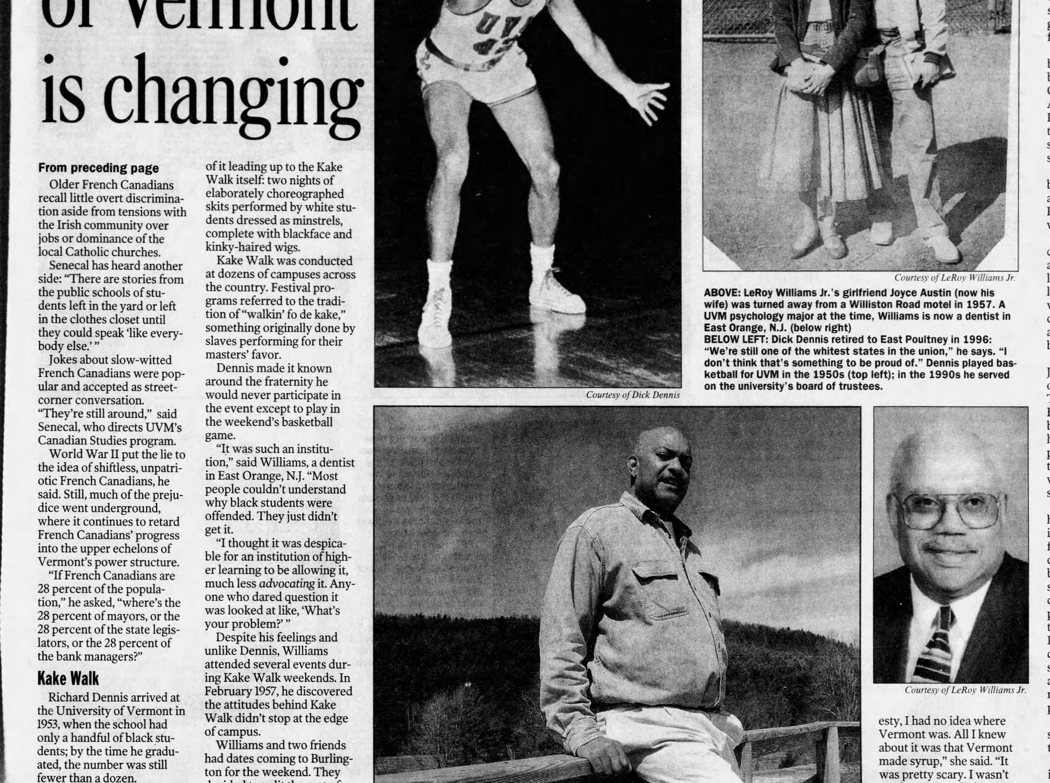 "Former UVM Trustee Richard Dennis, said that alumni were still publicly ""calling for the minstrel show's return,"" in an interview with the Burlington Free Press on April 15, 1999."