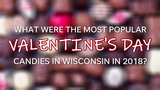 These were Wisconsin's top 3 Valentine's Day candy choices in 2018.