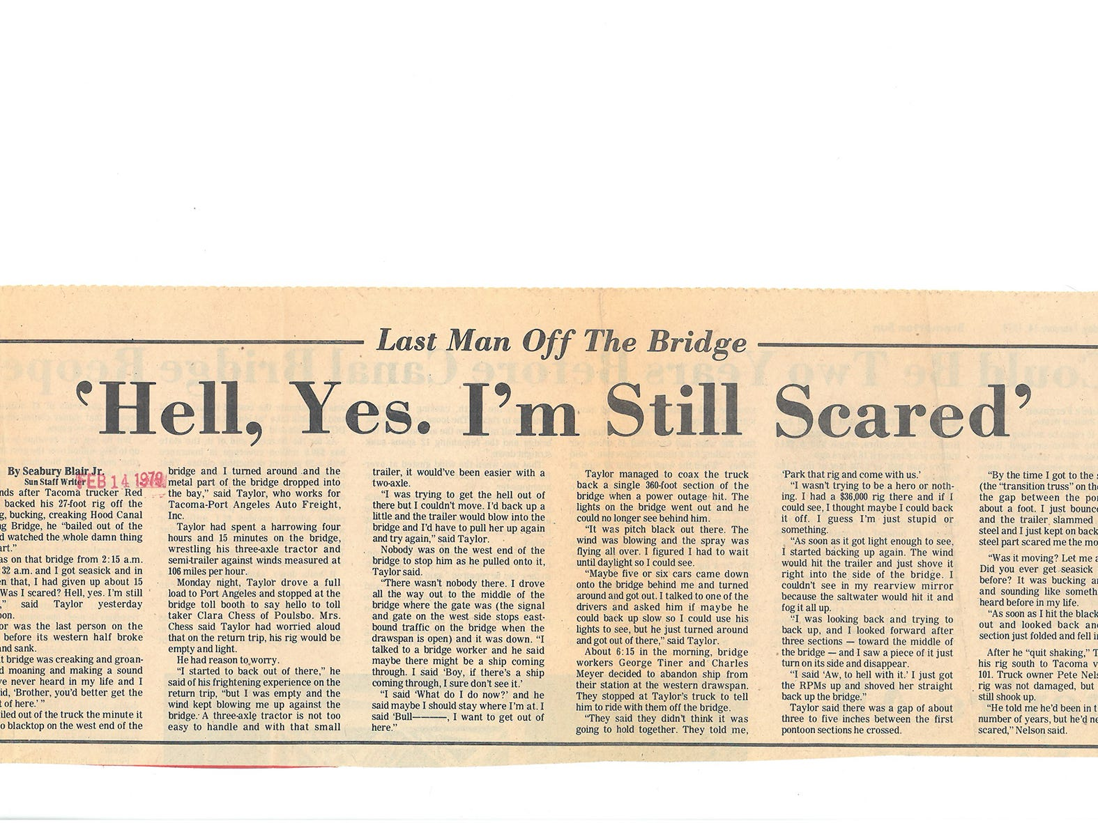 Feb. 14, 1979 article headlined 'Hell, Yes. I'm Still Scared' details the story of trucker Red Taylor and his experience of being the last one to get off the bridge before it sank.