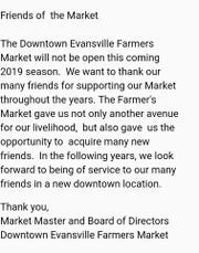 The Downtown Evansville Farmers Market board of directors and market master posted this note on their Facebook page announcing they wouldn't be reopening.