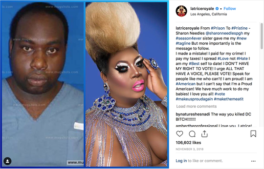 Timothy Wilcots, known as Latrice Royale, Instagram post.