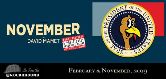 """The Forst Inn Arts Collective is presenting David Mamet's political satire """"November"""" Friday through March 1."""