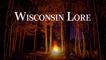 Campfire Lore: Dark stories from Wisconsin's past