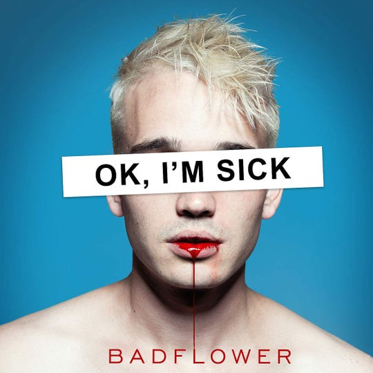 Ok, I'm Sick by Badflower