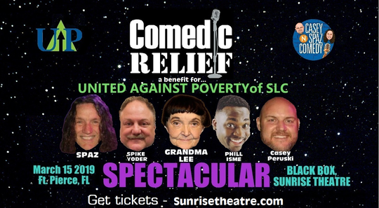 On March 15, FortPierce audiences will get a chance to see comedians Grandma Lee, Spike Yoder and Phill Isme as they perform at the Black Box at The Sunrise Theatre to benefit United Against Poverty of St. Lucie County.