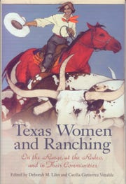 'Texas Women and Ranching: On the Range, at the Rodeo, and in Their Communities' edited by Deborah M. Liles and Cecilia Gutierrez Venable