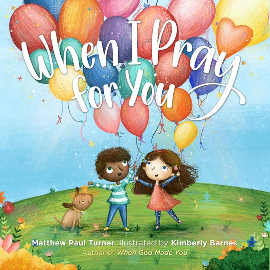 """Cover of children's book """"When I Pray for You,"""" written by Nashville author Matthew Paul Turner and released Feb. 19, 2019. A promo video voiced by Amy Grant got 1 million views in two weeks"""