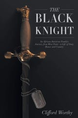 """The Black Knight: An African-American Family's Journey from West Point — a Life of Duty, Honor and Country"""