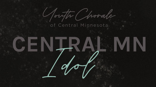 A promotional image for Central MN Idol, a fundraiser for the Youth Chorale of Central Minnesota taking place Sunday, Feb. 24 at the Paramount Center for the Arts in downtown St. Cloud.