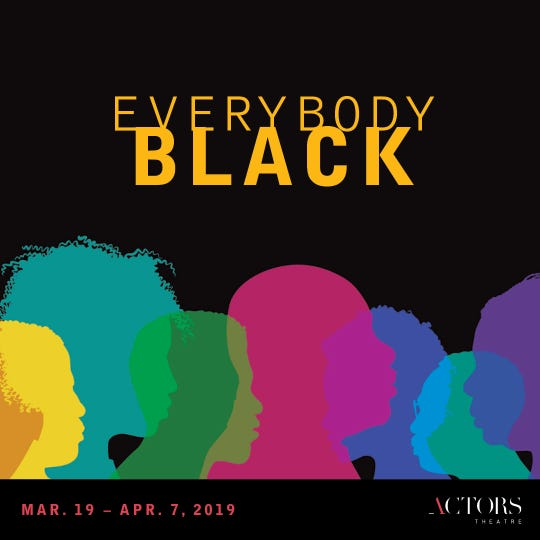 """Everybody Black"" will be performed during the 2019 Humana Festival of New American Plays"