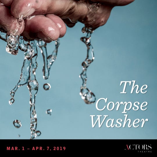 """""""The Corpse Washer"""" will be performed during the 2019 Humana Festival of New American Plays"""