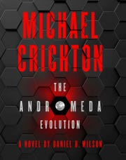 """""""The Andromeda Evolution,"""" by Michael Crichton and Daniel H. Wilson will come out Nov. 12."""